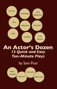 An Actors Dozen:  13 Quick and Easy Ten-Minute Plays